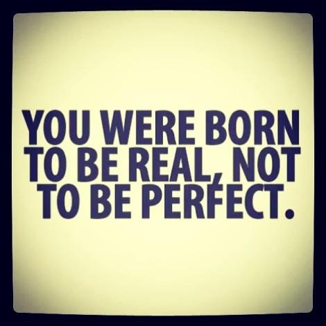 Você nasceu para ser real, não perfeita